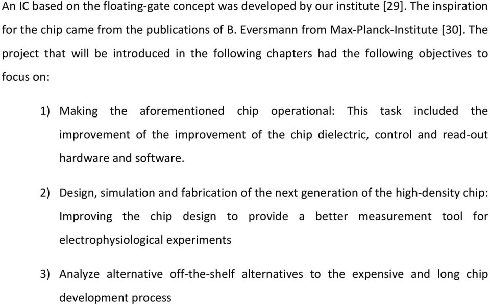 of the improvement of the chip dielectric, control and read-out hardware and software.
