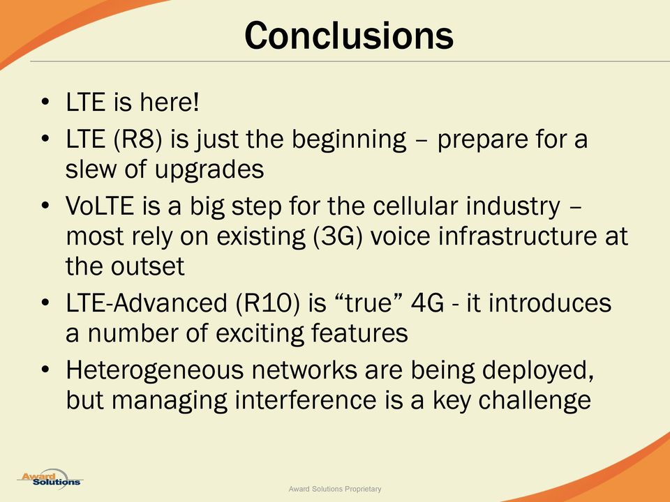 cellular industry most rely on existing (3G) voice infrastructure at the outset