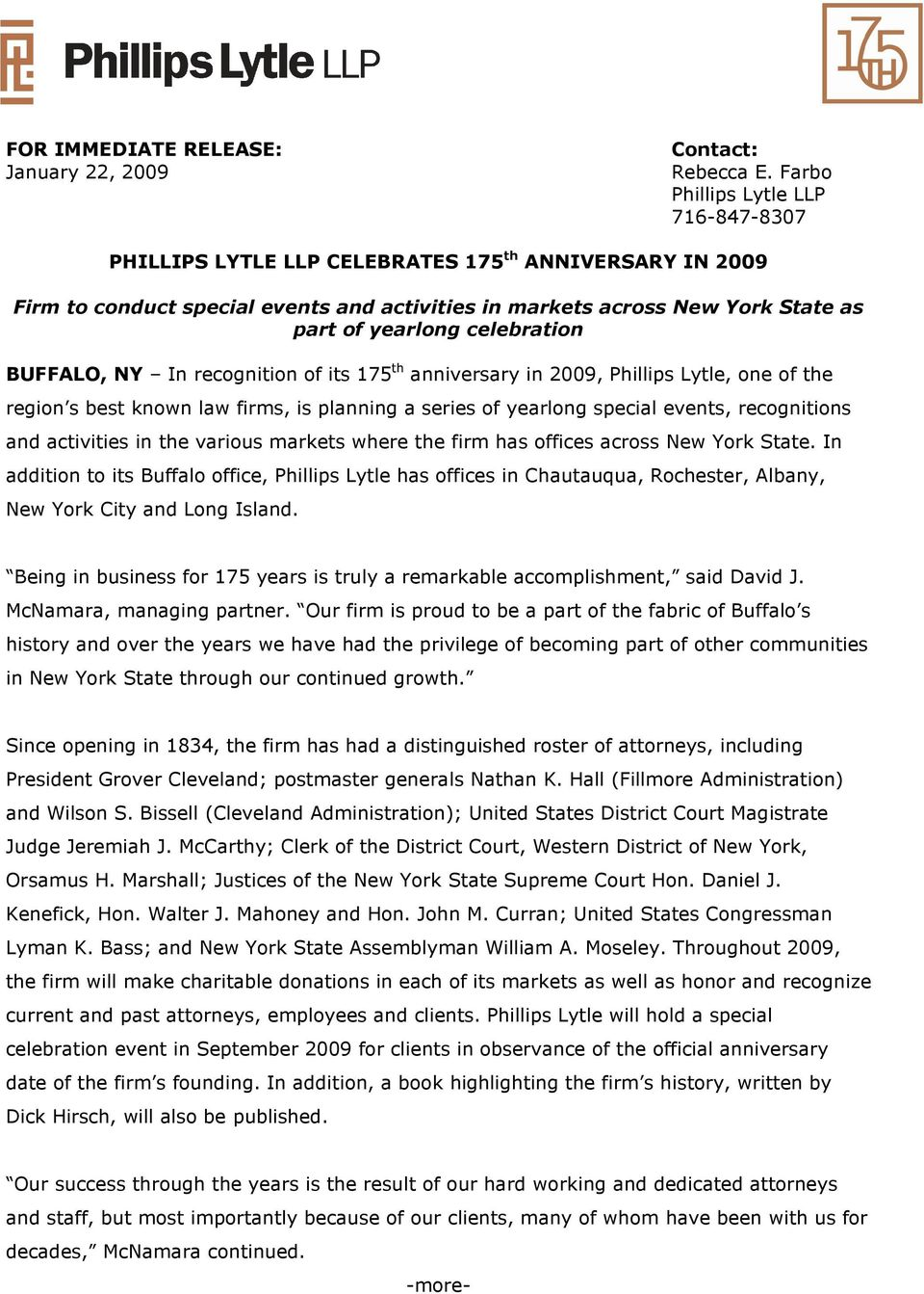 celebration BUFFALO, NY In recognition of its 175 th anniversary in 2009, Phillips Lytle, one of the region s best known law firms, is planning a series of yearlong special events, recognitions and