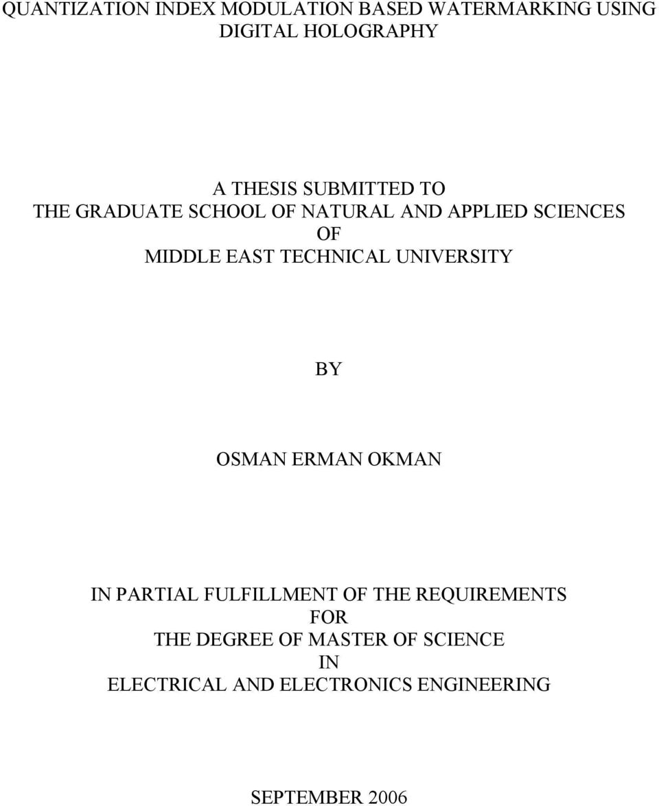 TECHNICAL UNIVERSITY BY OSMAN ERMAN OKMAN IN PARTIAL FULFILLMENT OF THE REQUIREMENTS