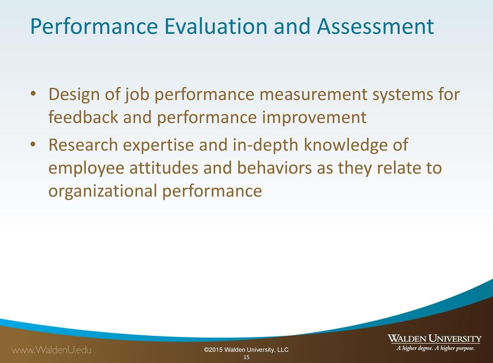 expertise and in-depth knowledge of employee attitudes and behaviors