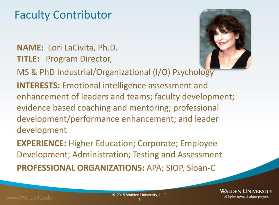 and enhancement of leaders and teams; faculty development; evidence based coaching and mentoring; professional