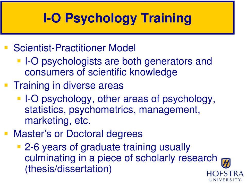psychology, statistics, psychometrics, management, marketing, etc.