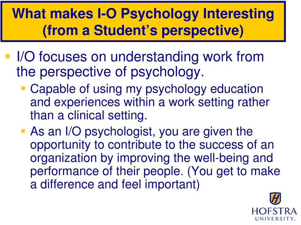 Capable of using my psychology education and experiences within a work setting rather than a clinical setting.