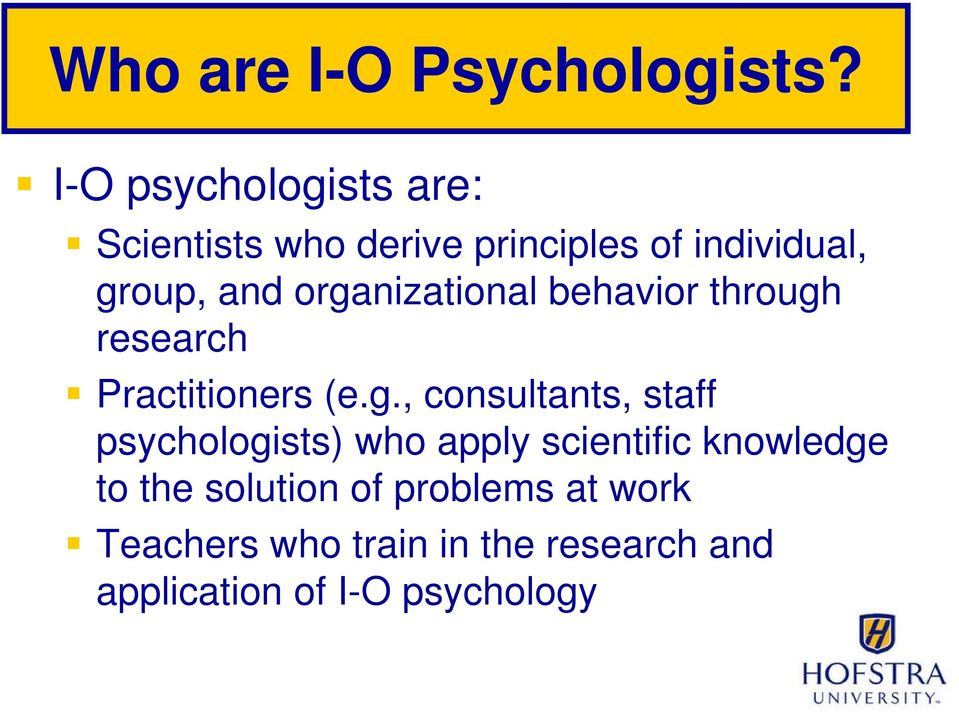 organizational behavior through research Practitioners (e.g., consultants, staff
