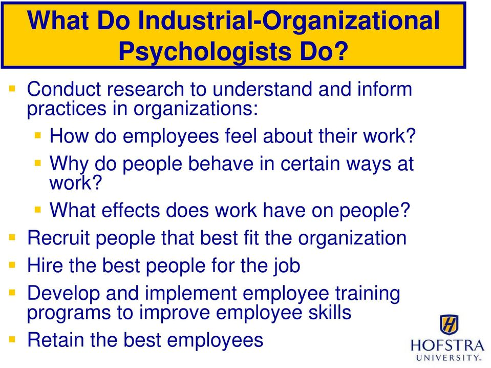 work? Why do people behave in certain ways at work? What effects does work have on people?