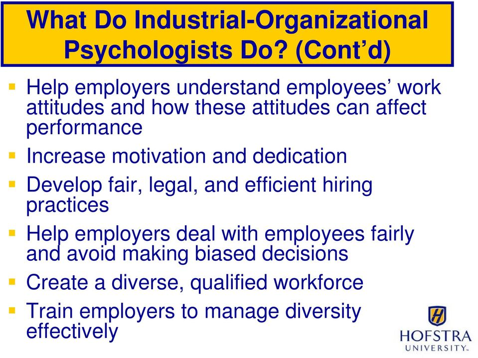 performance Increase motivation and dedication Develop fair, legal, and efficient hiring practices