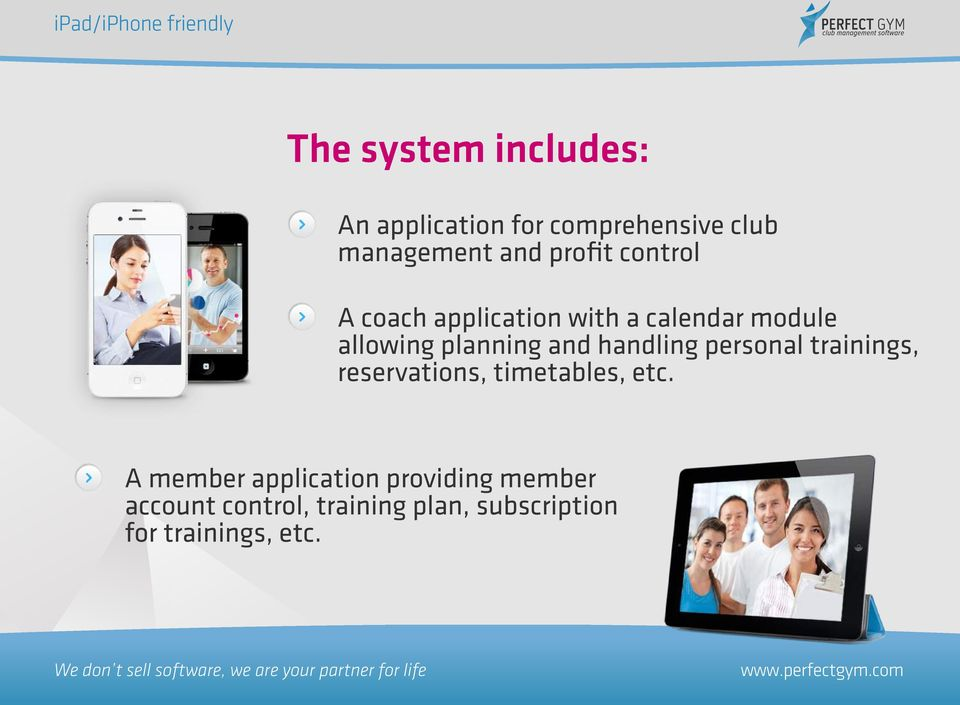 planning and handling personal trainings, reservations, timetables, etc.
