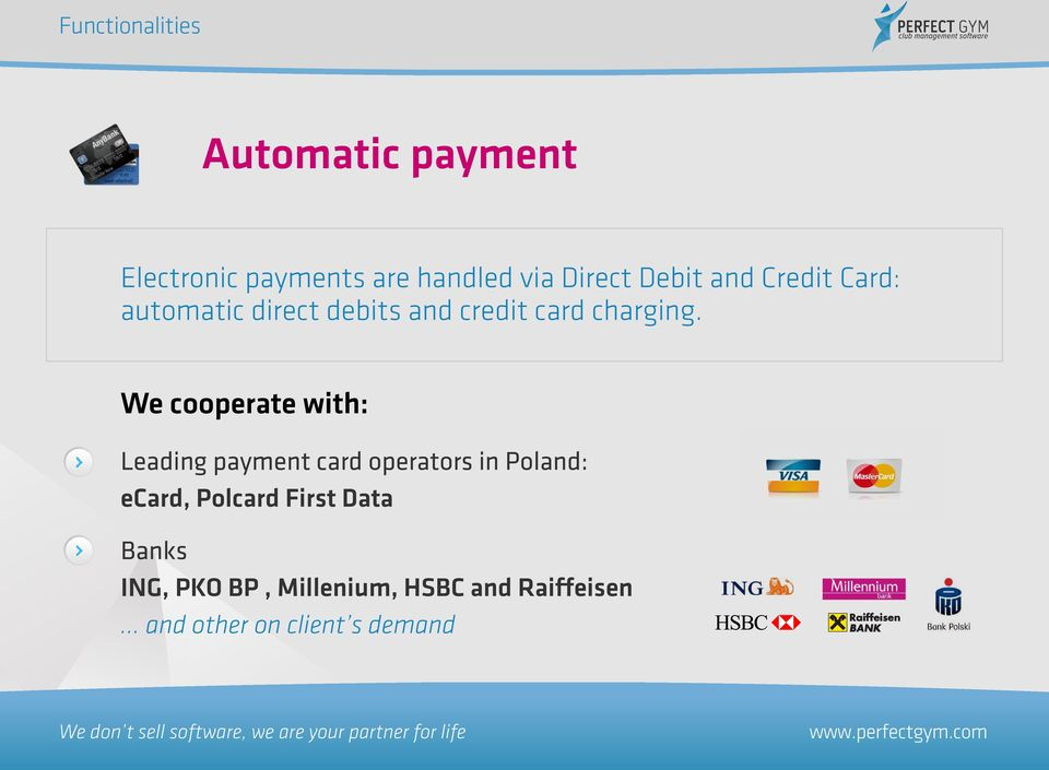 We cooperate with: Leading payment card operators in Poland: ecard, Polcard
