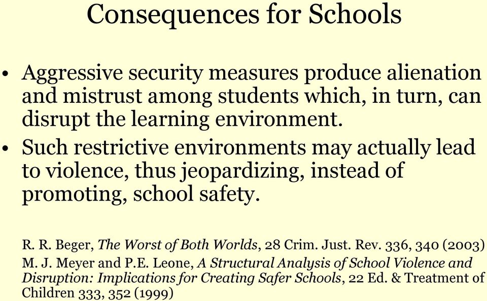 Such restrictive environments may actually lead to violence, thus jeopardizing, instead of promoting, school safety. R.