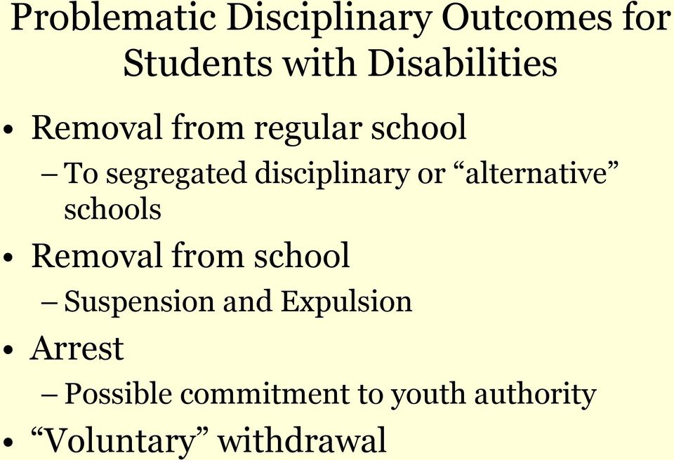 disciplinary or alternative schools Removal from school