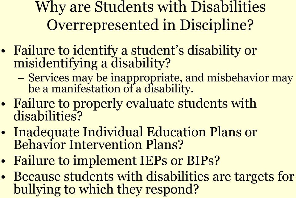 Services may be inappropriate, and misbehavior may be a manifestation of a disability.