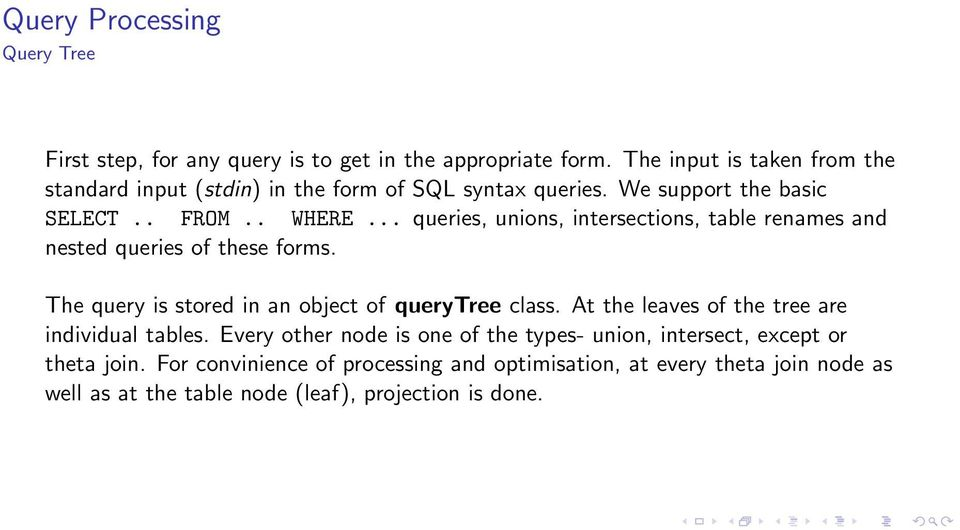 .. queries, unions, intersections, table renames and nested queries of these forms. The query is stored in an object of querytree class.