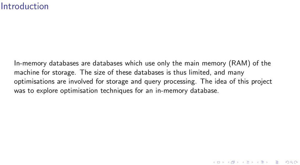 The size of these databases is thus limited, and many optimisations are