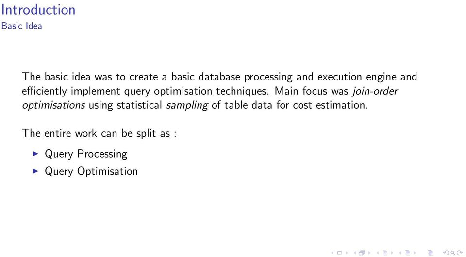 Main focus was join-order optimisations using statistical sampling of table data