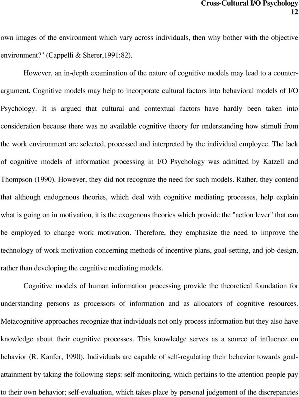 It is argued that cultural and contextual factors have hardly been taken into consideration because there was no available cognitive theory for understanding how stimuli from the work environment are