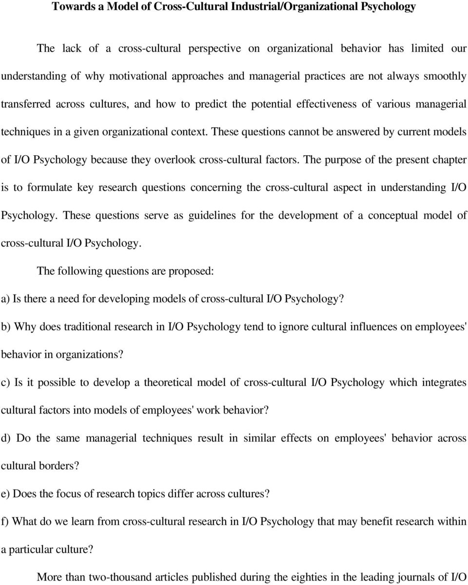 These questions cannot be answered by current models of I/O Psychology because they overlook cross-cultural factors.