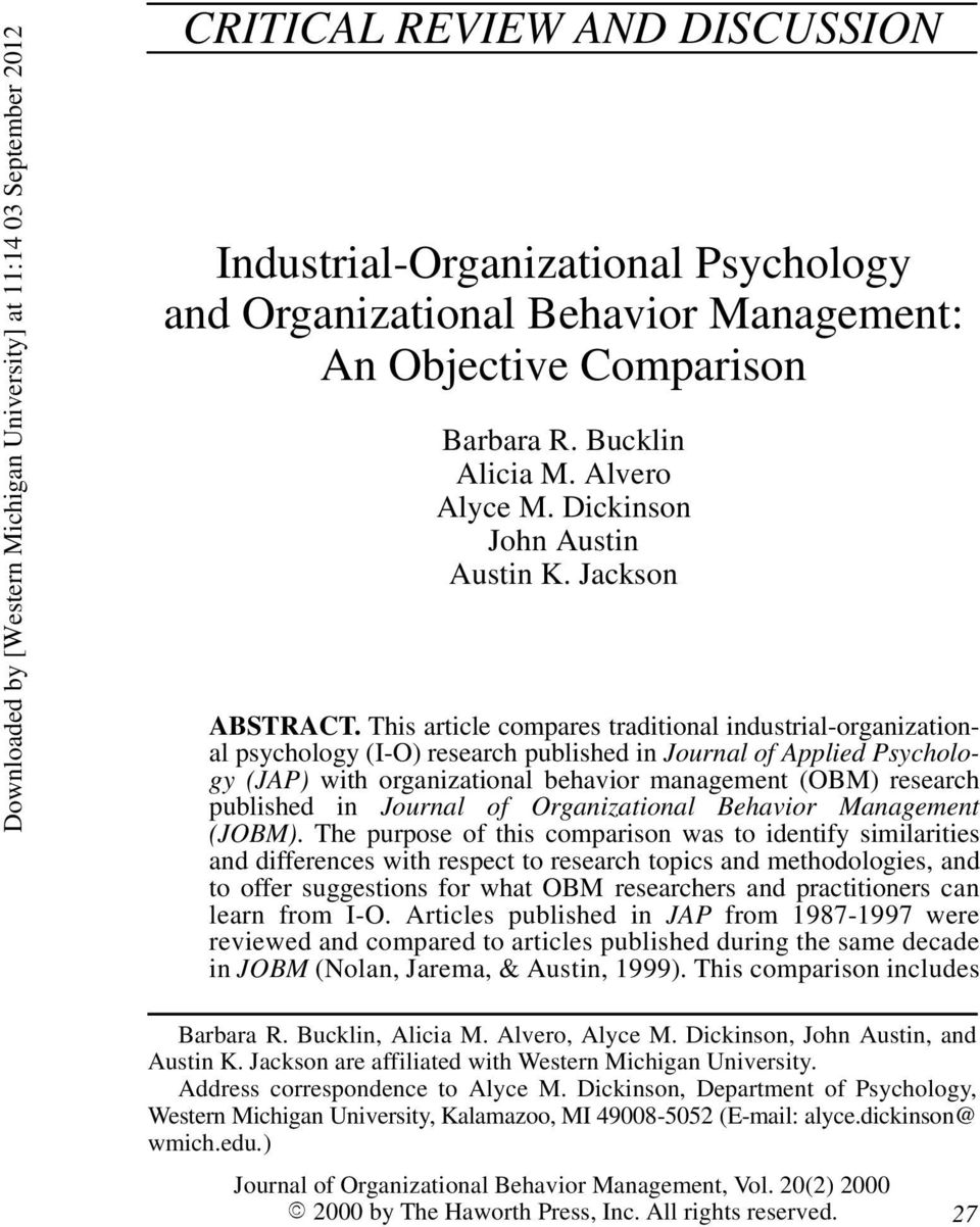 This article compares traditional industrial-organizational psychology (I-O) research published in Journal of Applied Psychology (JAP) with organizational behavior management (OBM) research published