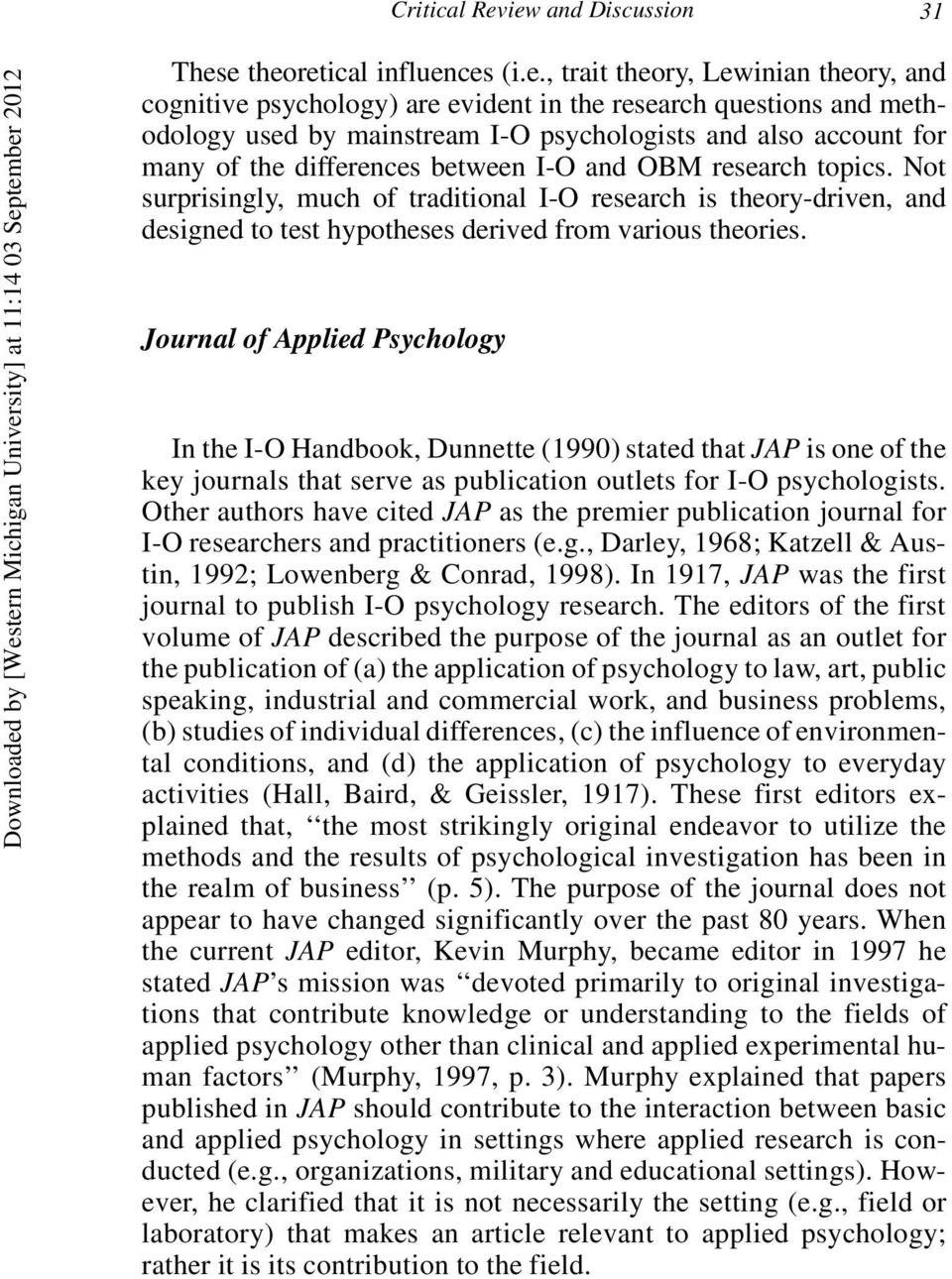 psychologists and also account for many of the differences between I-O and OBM research topics.