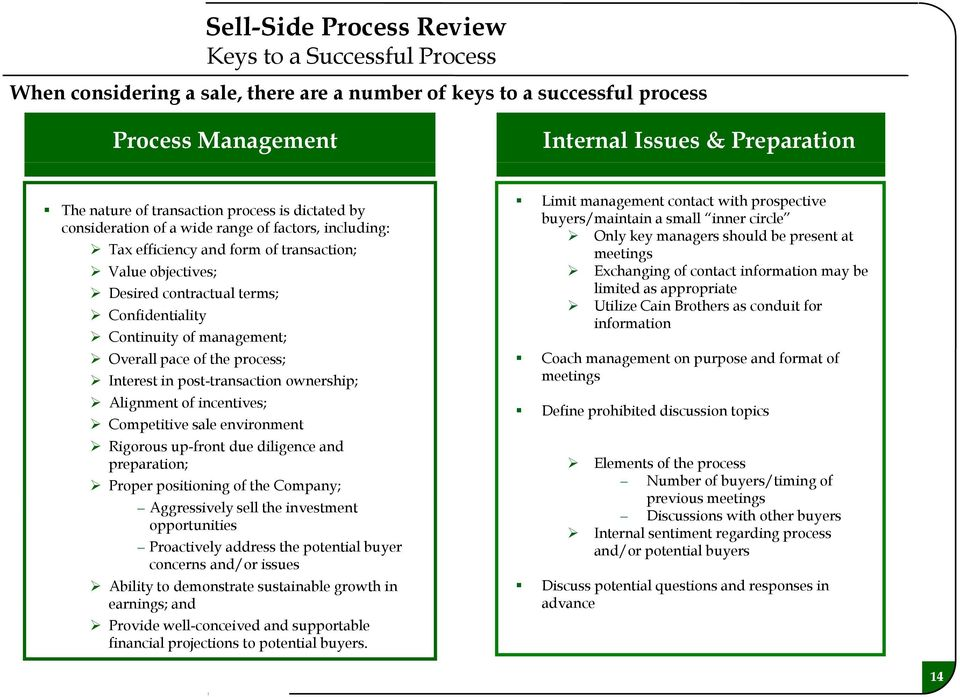 of management; Overall pace of the process; Interest in post-transaction ownership; Alignment of incentives; Competitive sale environment Rigorous up-front due diligence and preparation; Proper