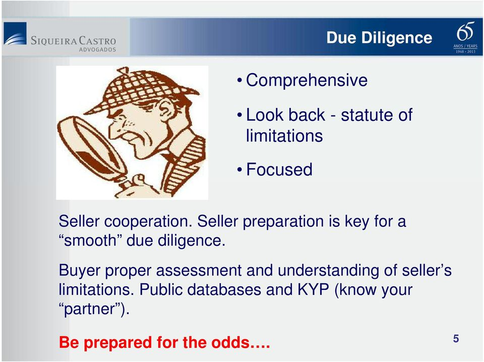 Seller preparation is key for a smooth due diligence.
