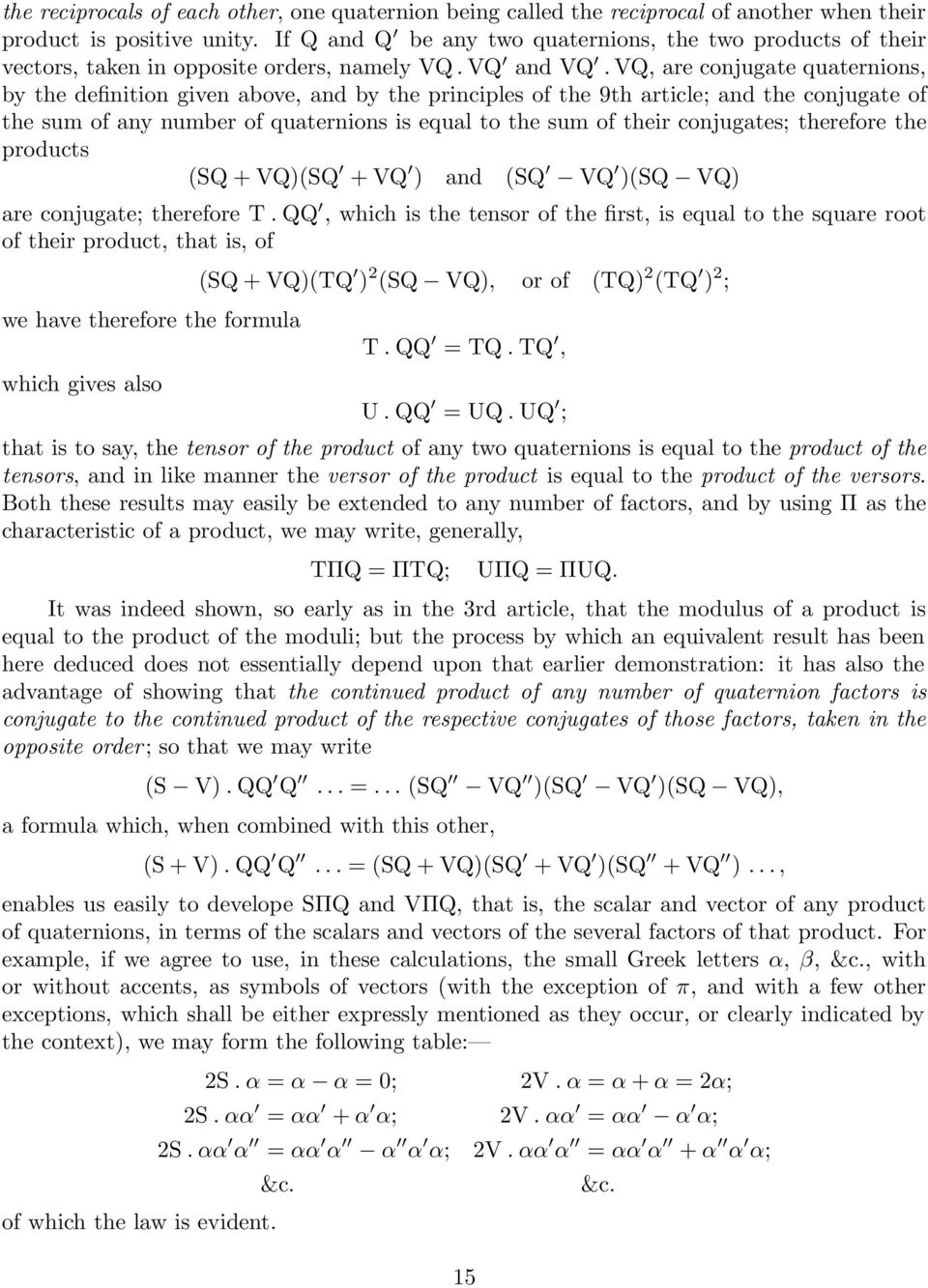 VQ, are conjugate quaternions, by the definition given above, and by the principles of the 9th article; and the conjugate of the sum of any number of quaternions is equal to the sum of their