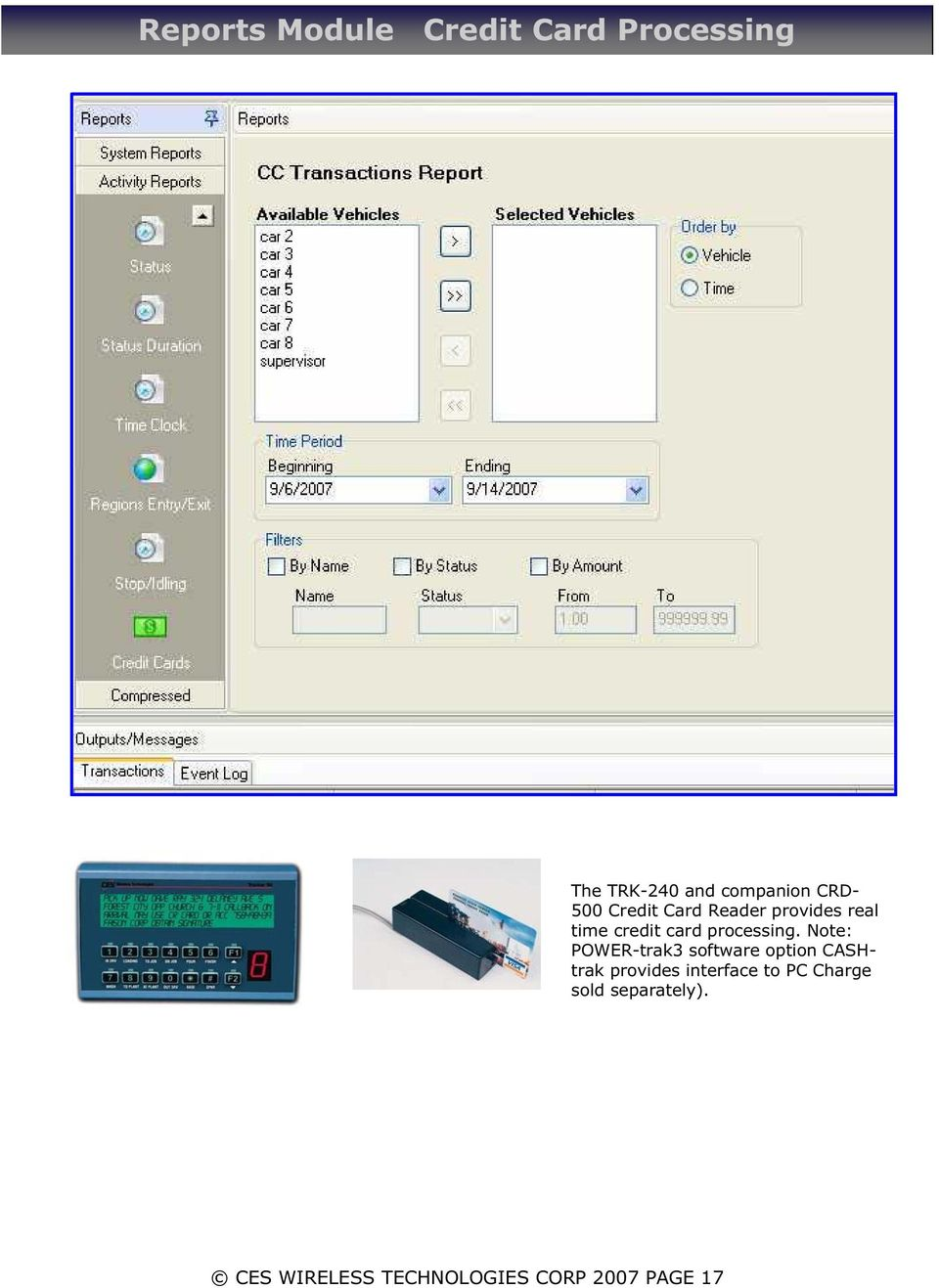 Note: POWER-trak3 software option CASHtrak provides interface to PC