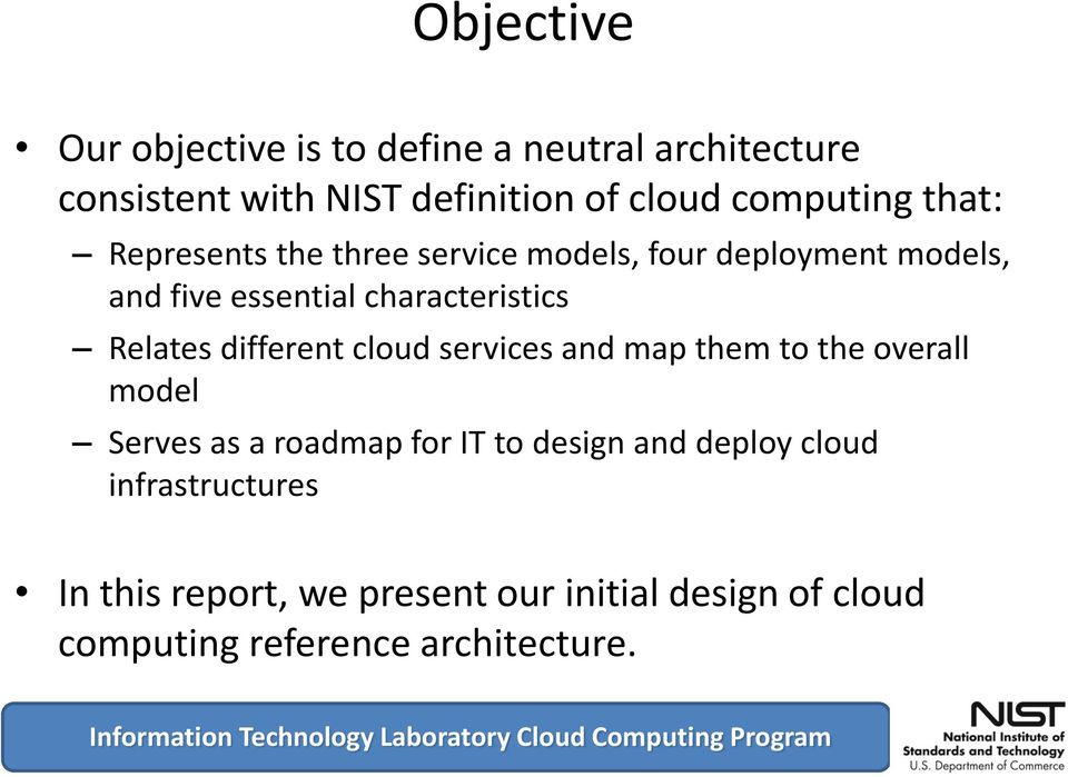 characteristics Relates different cloud services and map them to the overall model Serves as a roadmap for IT