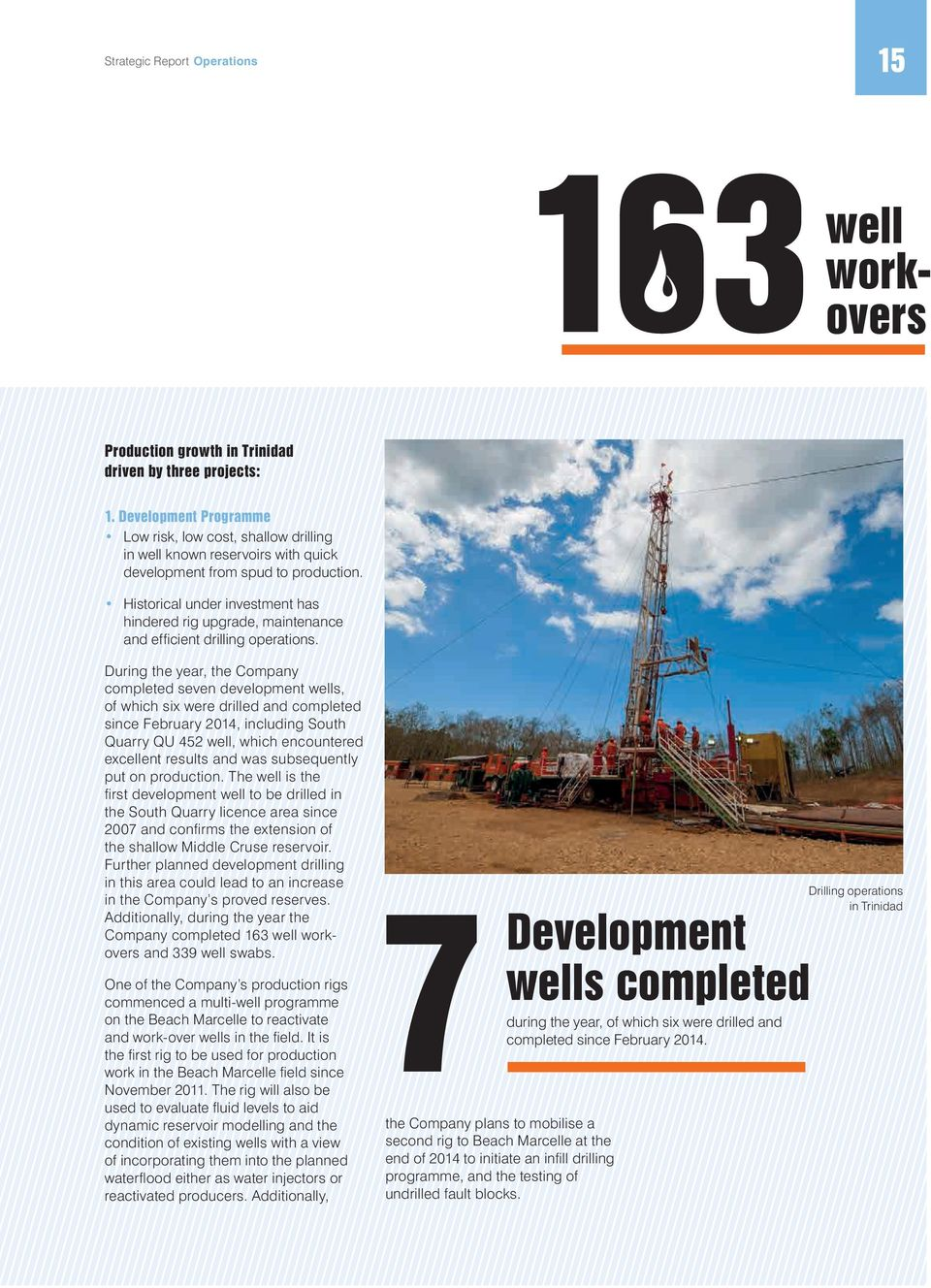Historical under investment has hindered rig upgrade, maintenance and efficient drilling operations.