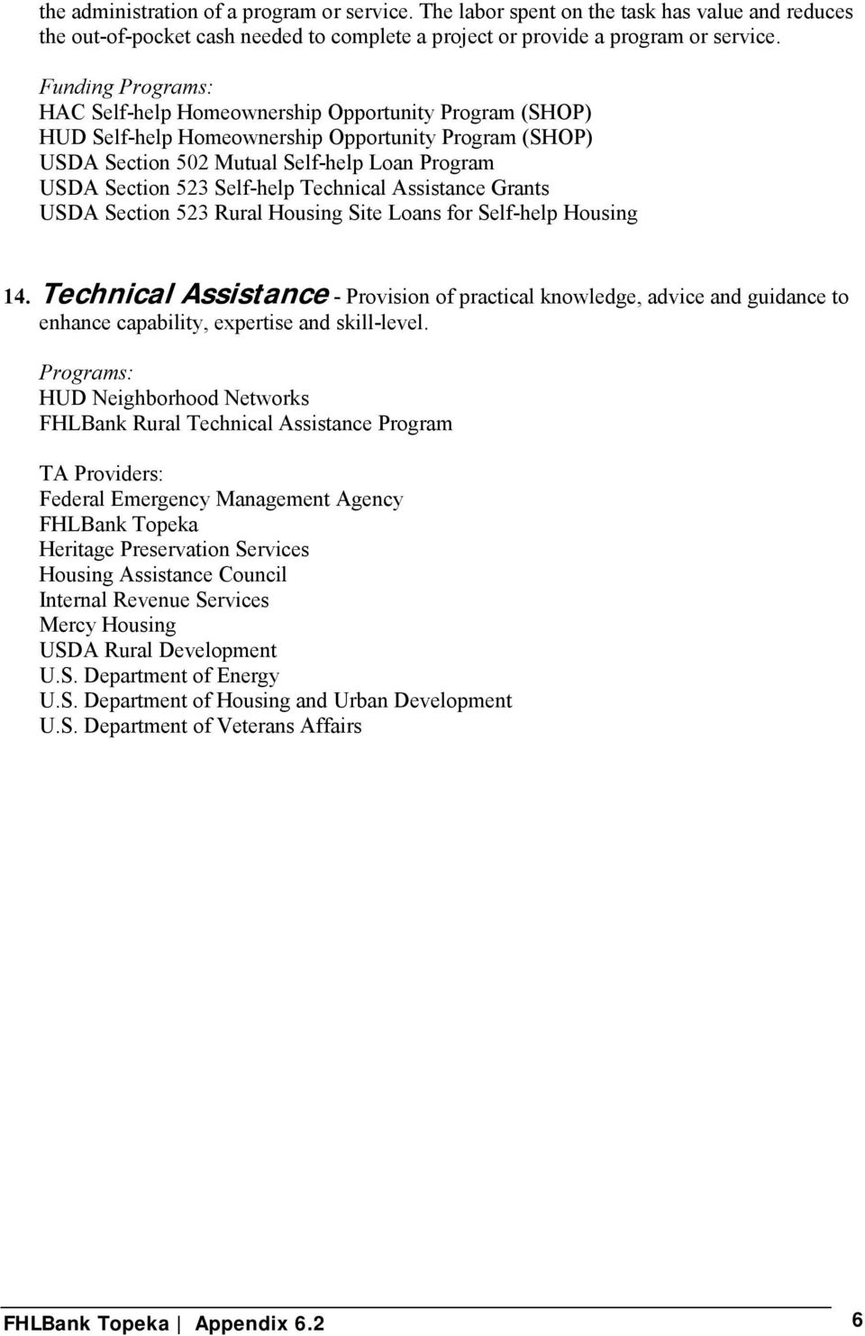 Technical Assistance - Provision of practical knowledge, advice and guidance to enhance capability, expertise and skill-level.