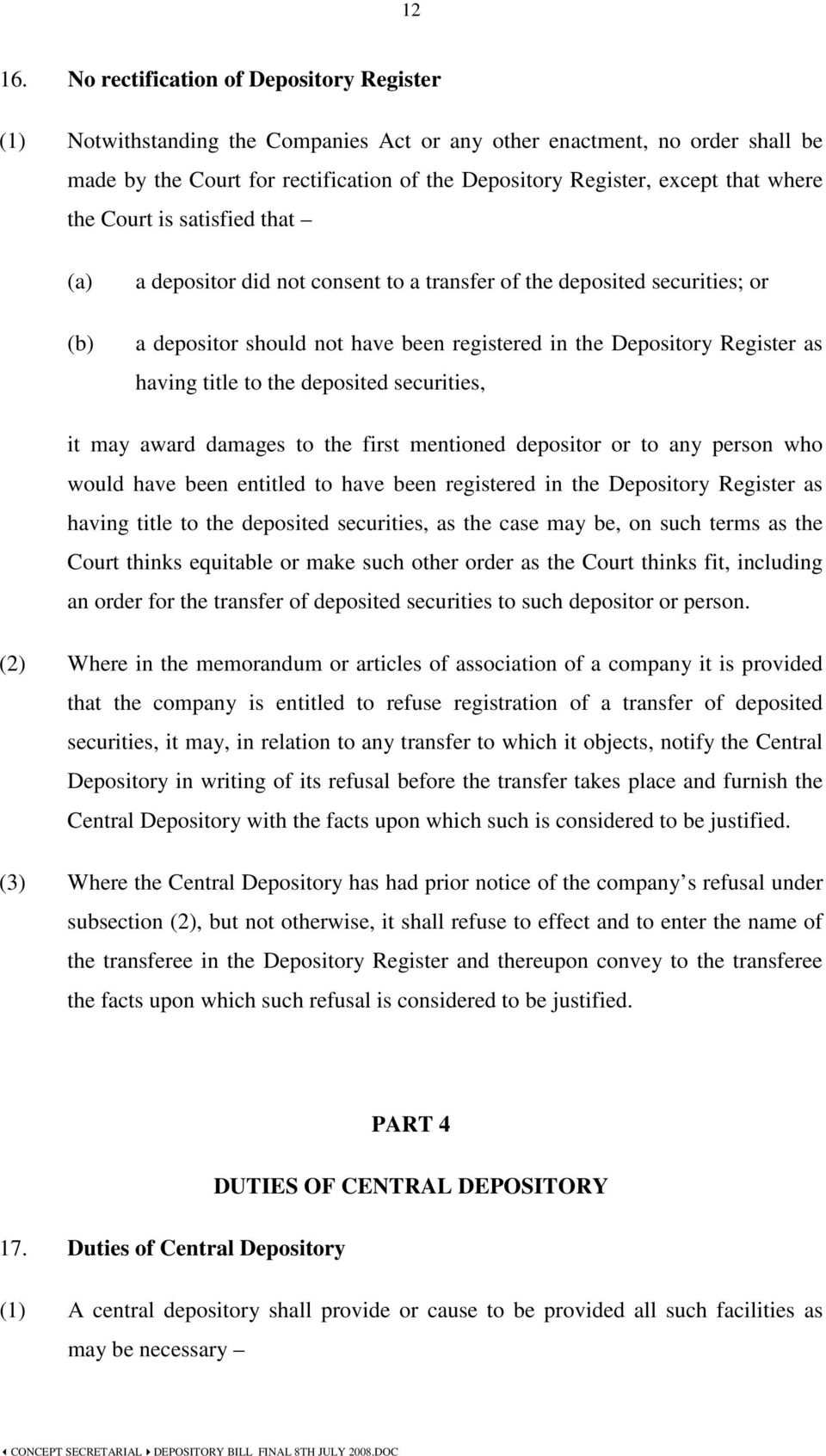 where the Court is satisfied that a depositor did not consent to a transfer of the deposited securities; or a depositor should not have been registered in the Depository Register as having title to