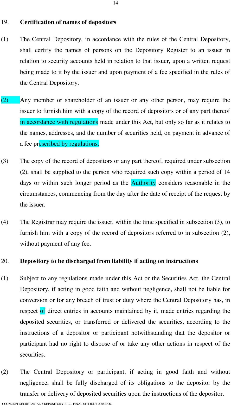 relation to security accounts held in relation to that issuer, upon a written request being made to it by the issuer and upon payment of a fee specified in the rules of the Central Depository.