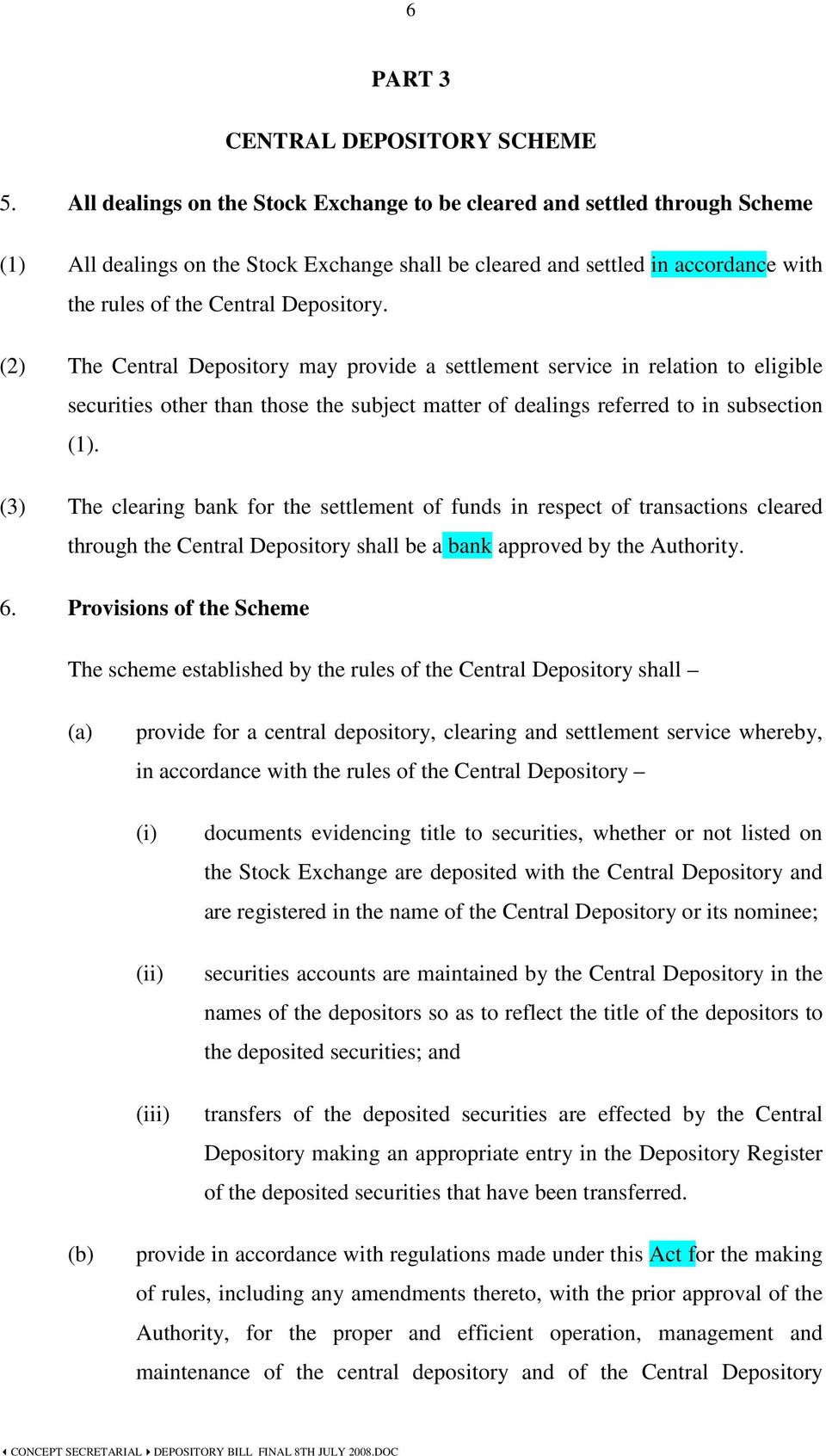 (2) The Central Depository may provide a settlement service in relation to eligible securities other than those the subject matter of dealings referred to in subsection (1).