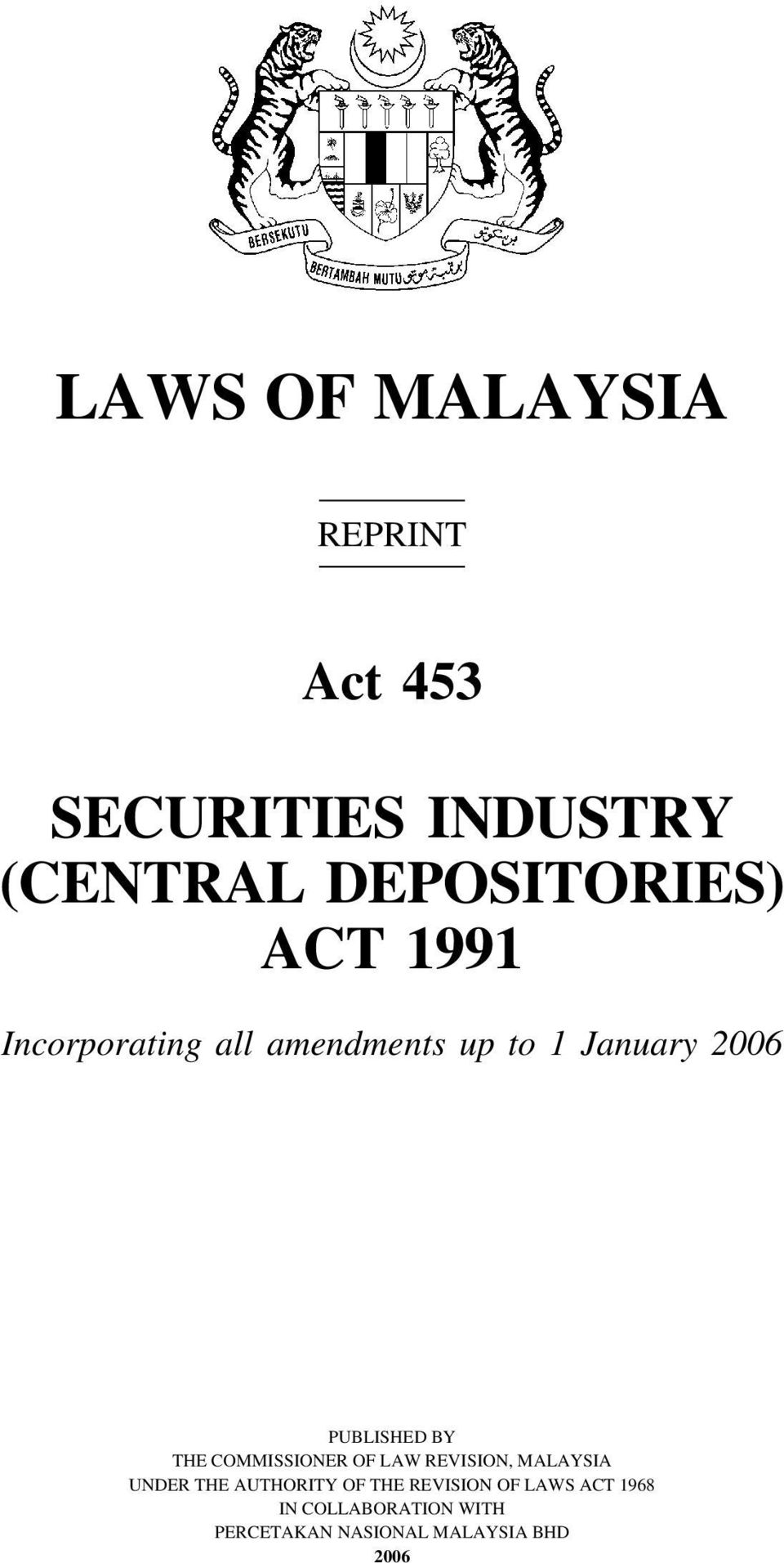 1 January 2006 PUBLISHED BY THE COMMISSIONER OF LAW REVISION, MALAYSIA UNDER THE