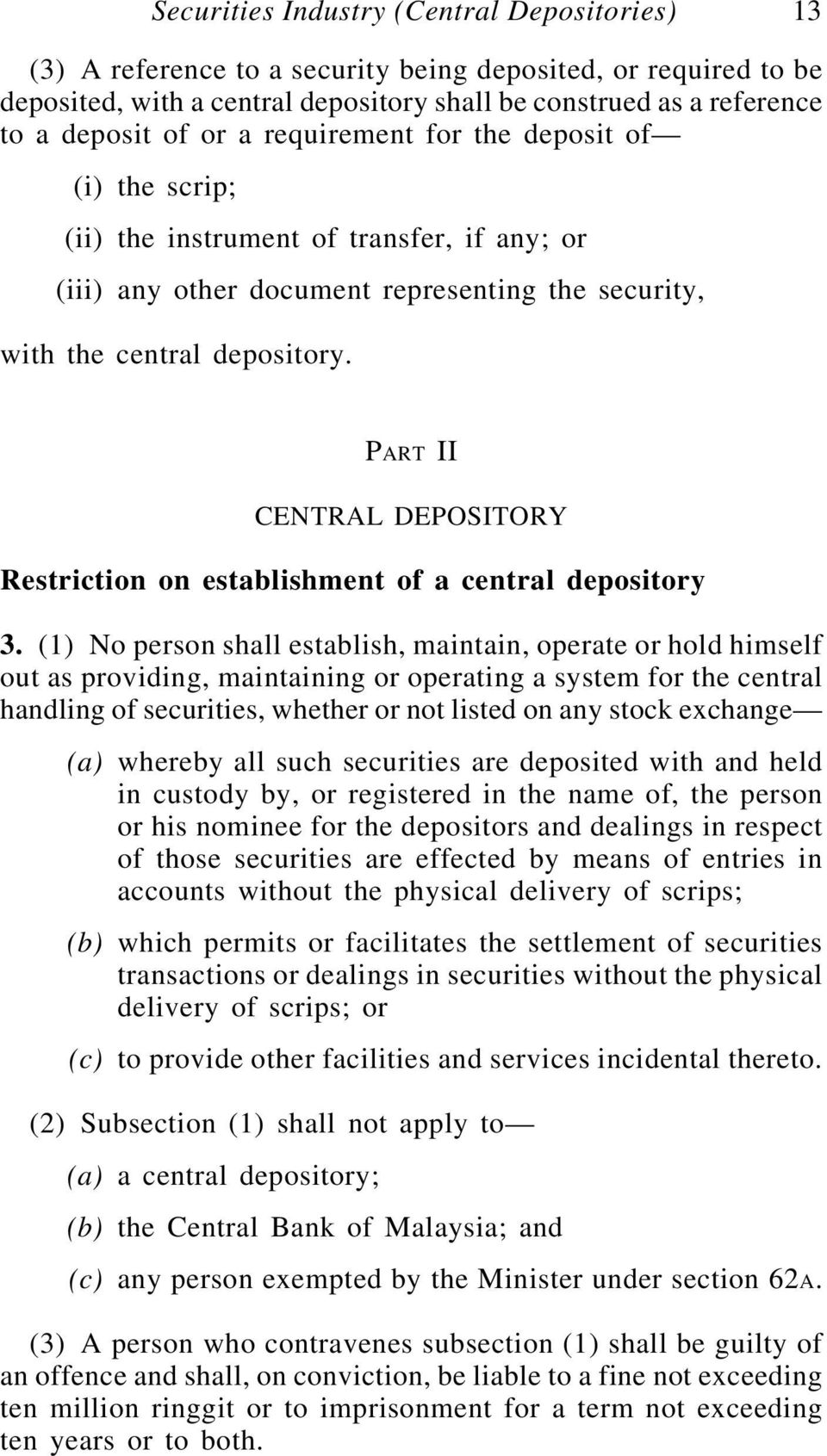 PART II CENTRAL DEPOSITORY Restriction on establishment of a central depository 3.