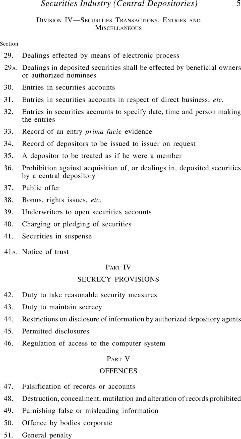 32. Entries in securities accounts to specify date, time and person making the entries 33. Record of an entry prima facie evidence 34. Record of depositors to be issued to issuer on request 35.
