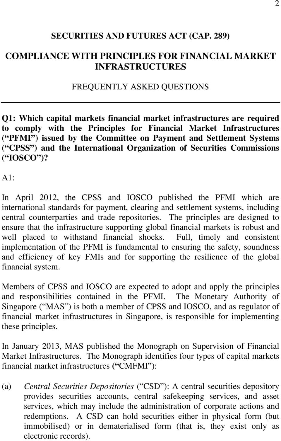 for Financial Market Infrastructures ( PFMI ) issued by the Committee on Payment and Settlement Systems ( CPSS ) and the International Organization of Securities Commissions ( IOSCO )?