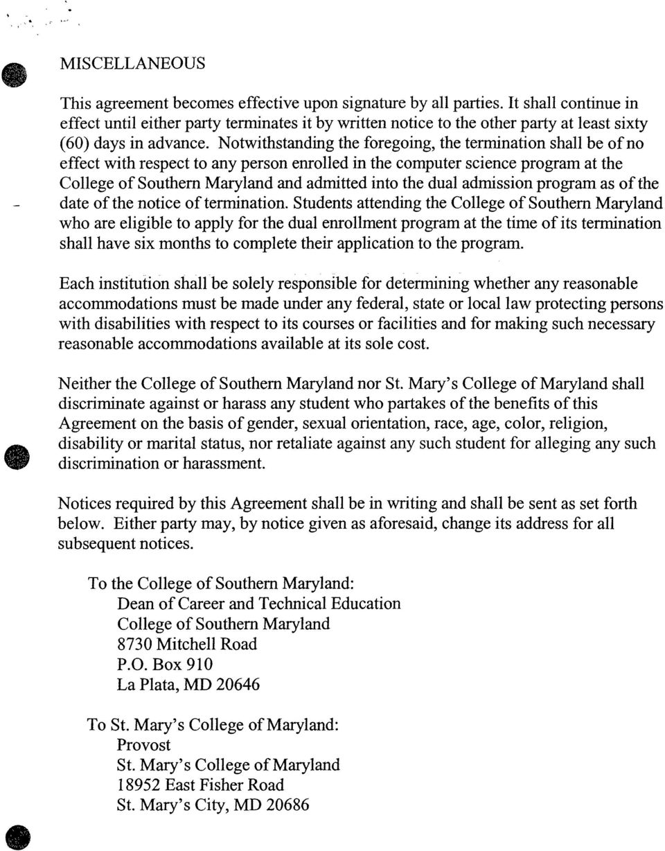 Notwithstanding the foregoing, the termination shall be of no effect with respect to any person enrolled in the computer science program at the College of Southern Maryland and admitted into the dual