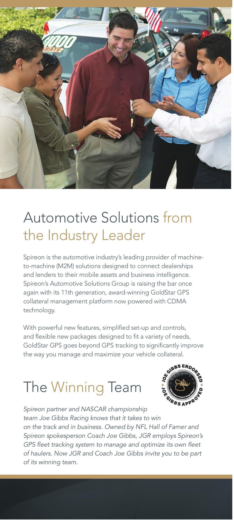 Spireon s Automotive Solutions Group is raising the bar once again with its 11th generation, award-winning GoldStar GPS collateral management platform now powered with CDMA technology.