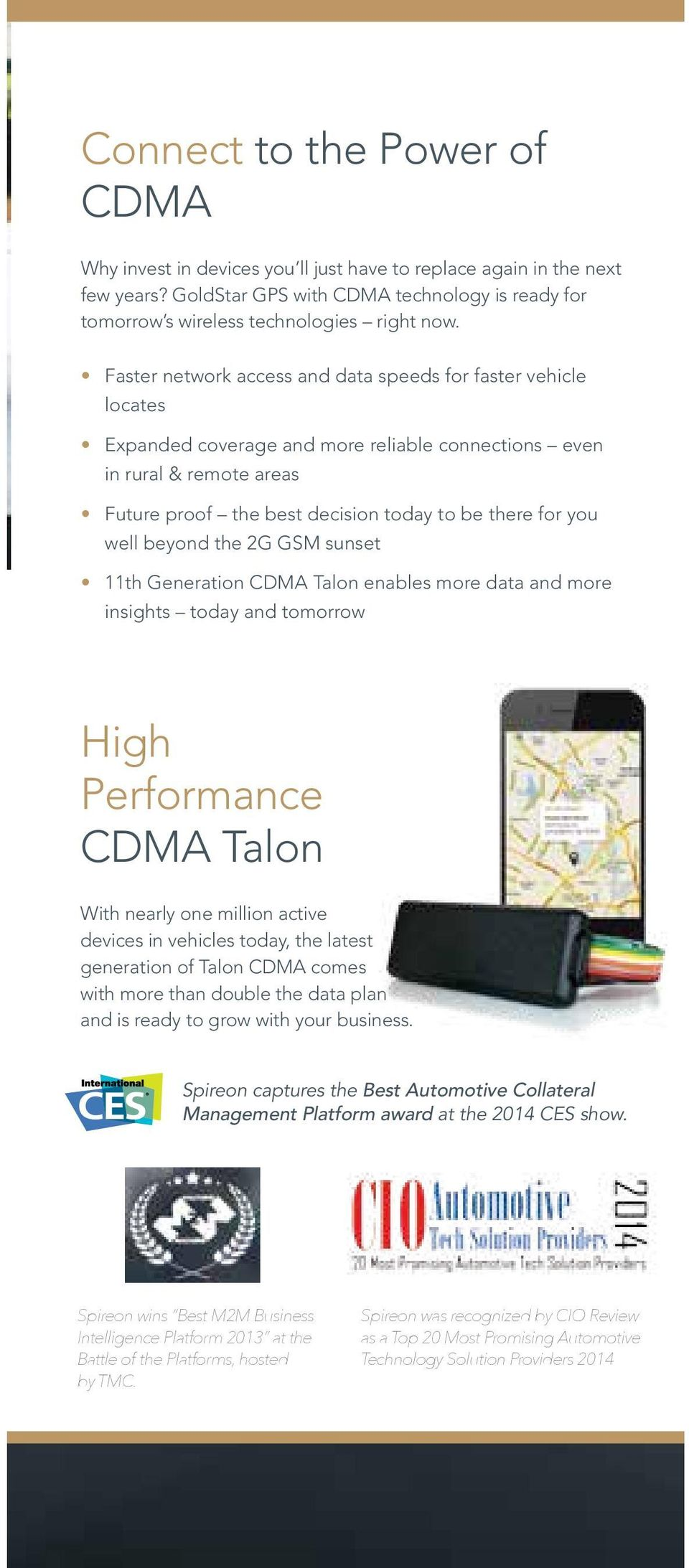 well beyond the 2G GSM sunset 11th Generation CDMA Talon enables more data and more insights today and tomorrow High Performance CDMA Talon With nearly one million active devices in vehicles today,