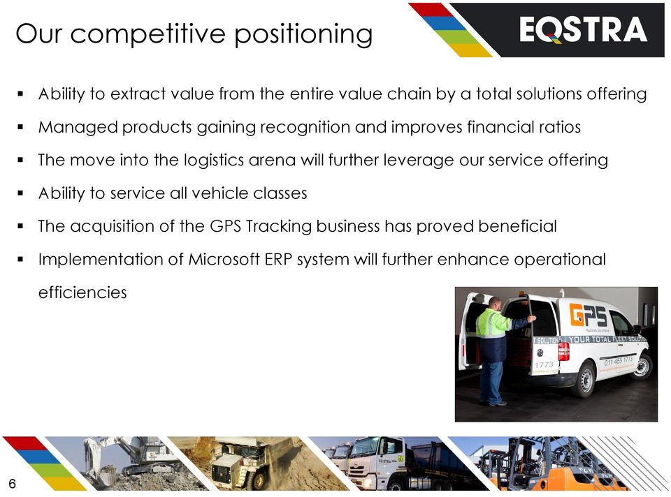 further leverage our service offering Ability to service all vehicle classes The acquisition of the GPS