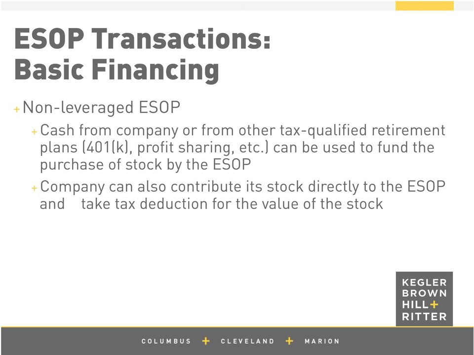 ) can be used to fund the purchase of stock by the ESOP + Company can also