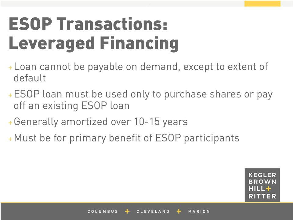 purchase shares or pay off an existing ESOP loan + Generally