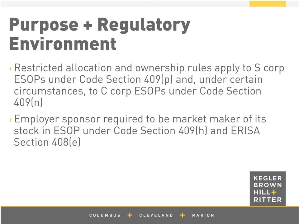 circumstances, to C corp ESOPs under Code Section 409(n) + Employer sponsor