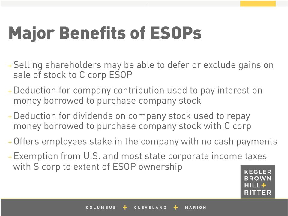 dividends on company stock used to repay money borrowed to purchase company stock with C corp + Offers employees stake in