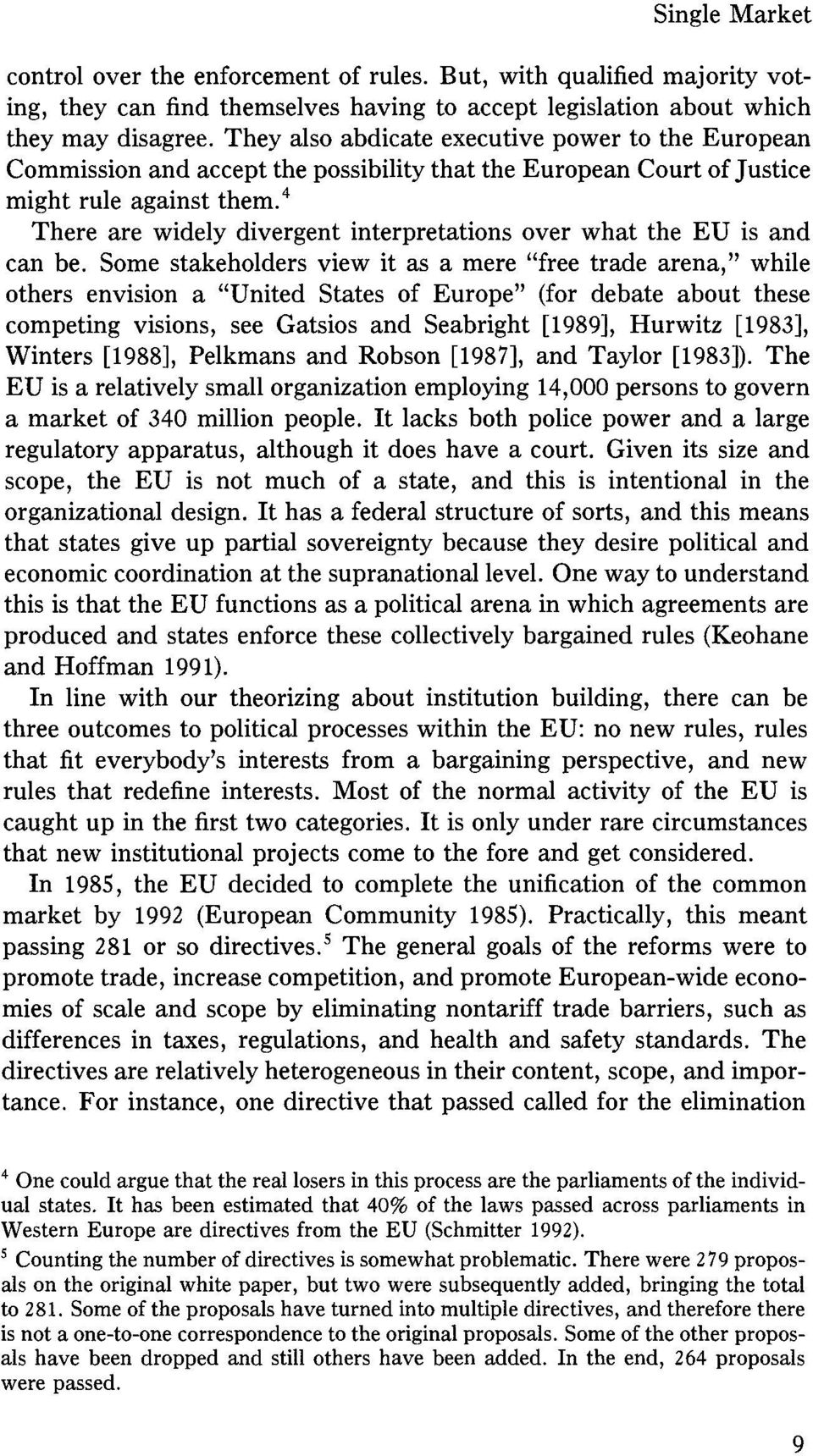 4 There are widely divergent interpretations over what the EU is and can be.