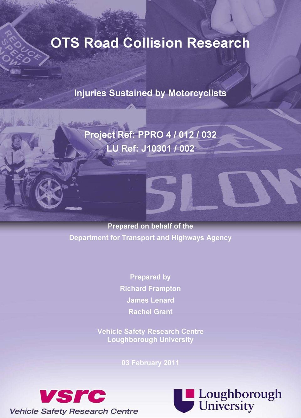for Transport and Highways Agency Prepared by Richard Frampton James Lenard
