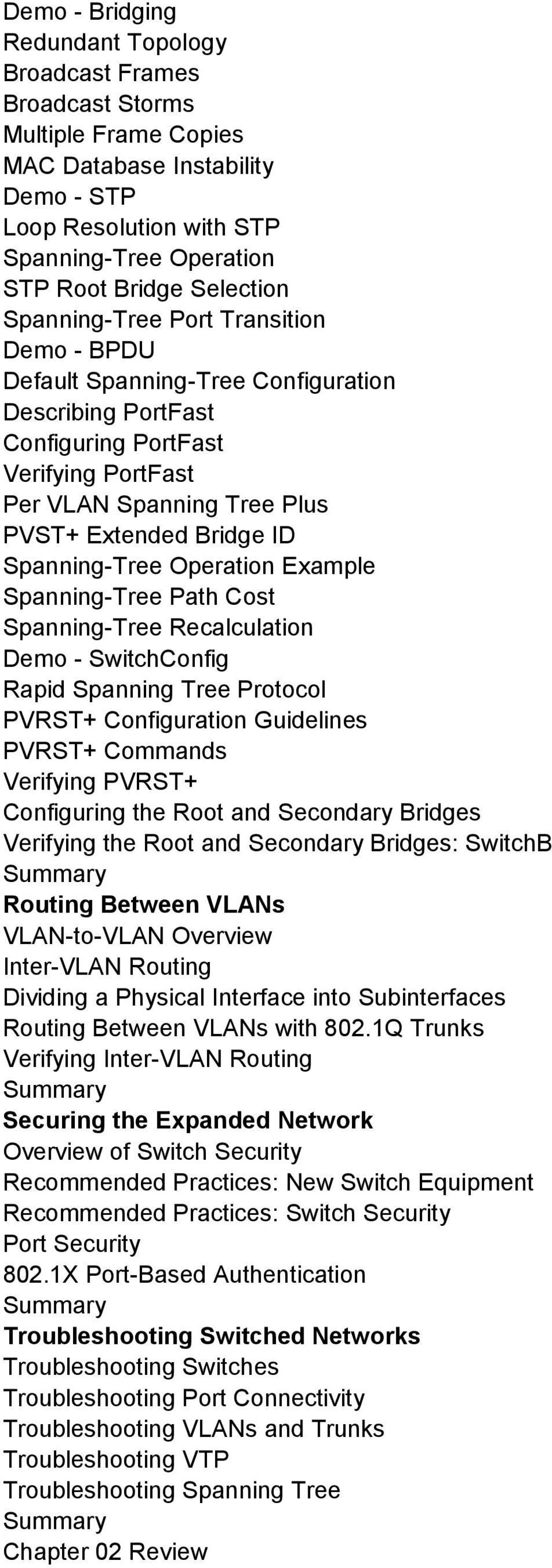 ID Spanning-Tree Operation Example Spanning-Tree Path Cost Spanning-Tree Recalculation Demo - SwitchConfig Rapid Spanning Tree Protocol PVRST+ Configuration Guidelines PVRST+ Commands Verifying