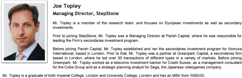 Topley established and ran the secondaries investment program for Nomura International, based in London. Prior to that, Mr.