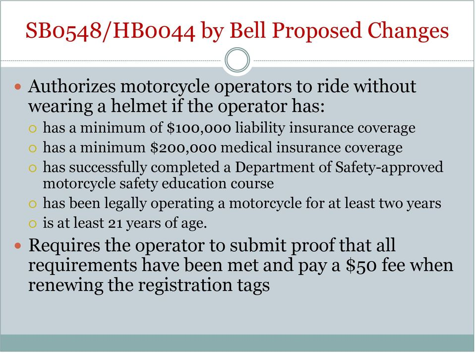 Department of Safety-approved motorcycle safety education course has been legally operating a motorcycle for at least two years is at